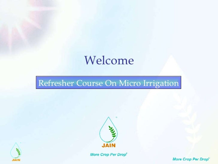 Welcome Refresher Course On Micro Irrigation