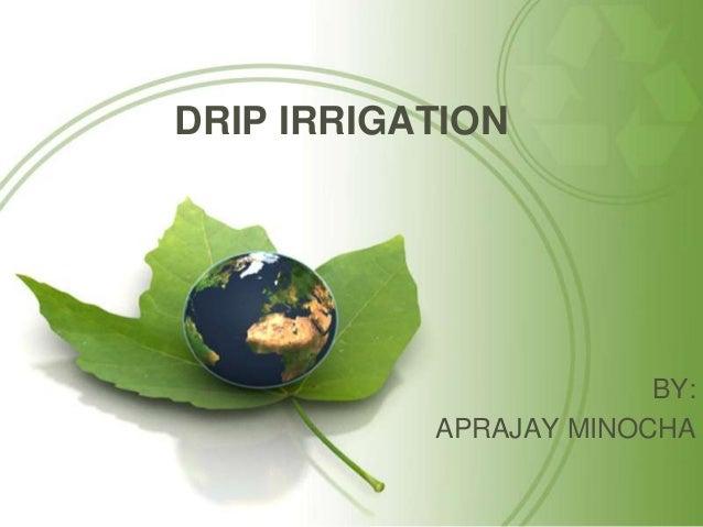 DRIP IRRIGATIONBY:APRAJAY MINOCHA