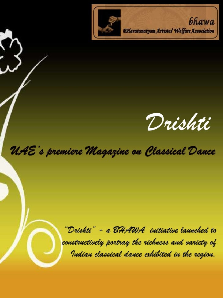 """Drishti""""Drishti"""" - a BHAWA initiative launched toconstructively portray the richness and variety of   Indian classical dan..."""