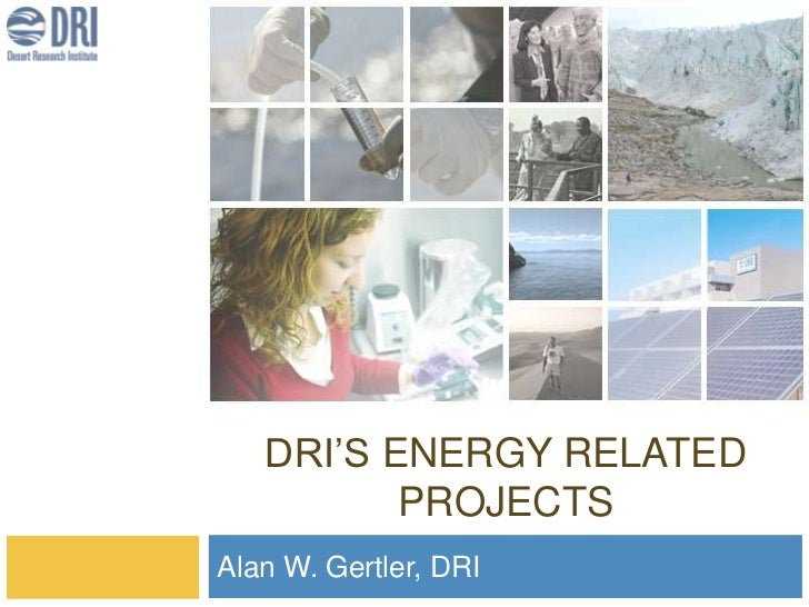 DRI'S ENERGY RELATED          PROJECTSAlan W. Gertler, DRI