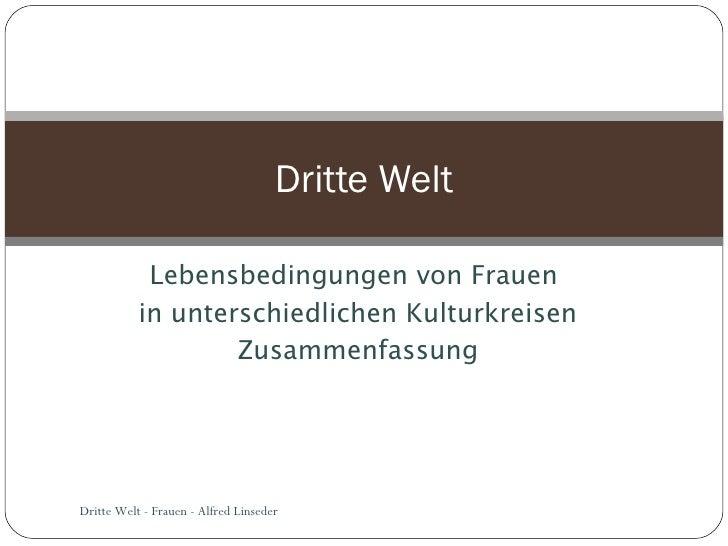 Lebensbedingungen von Frauen  in unterschiedlichen Kulturkreisen Zusammenfassung Dritte Welt Dritte Welt - Frauen - Alfred...