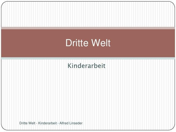 Dritte Welt                                   Kinderarbeit     Dritte Welt - Kinderarbeit - Alfred Linseder