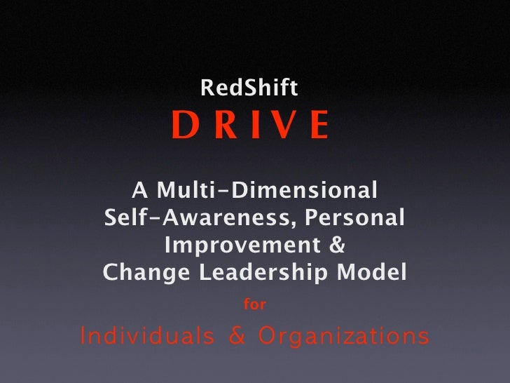 RedShift      D R IV E   A Multi-Dimensional Self-Awareness, Personal      Improvement & Change Leadership Model          ...