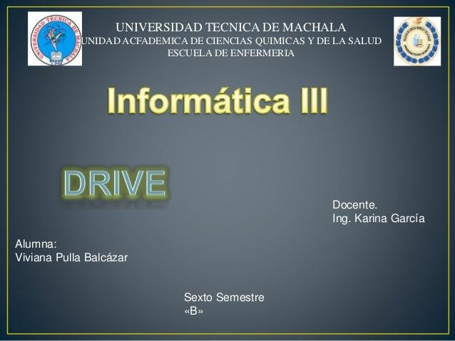 UNIVERSIDAD TECNICA DE MACHALA UNIDAD ACFADEMICA DE CIENCIAS QUIMICAS Y DE LA SALUD ESCUELA DE ENFERMERIA Alumna: Viviana ...