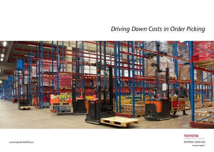 Driving Down Costs in Order Pickingwww.toyota-forklifts.eu