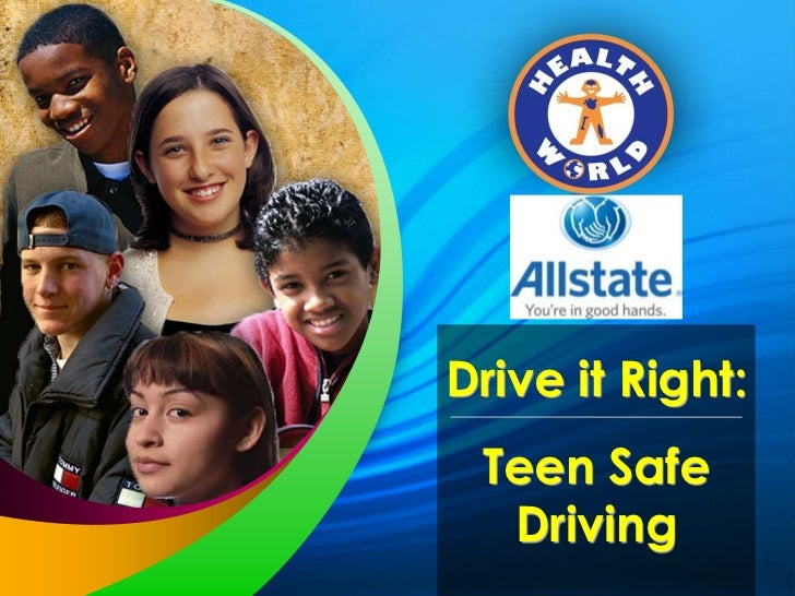 Drive it Right:<br />Teen Safe Driving<br />