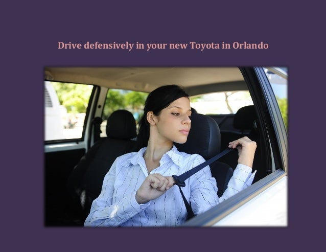 Drive defensively in your New Toyota in Orlando