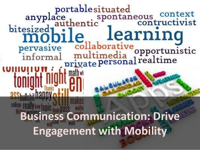 Business Communication: DriveEngagement with Mobility