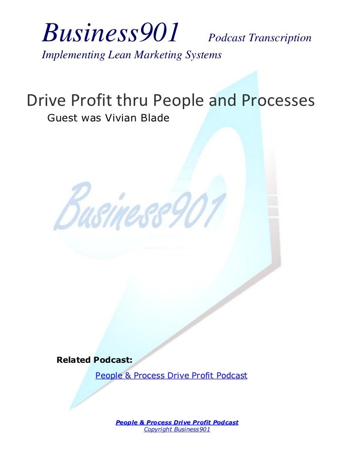 Business901                      Podcast Transcription  Implementing Lean Marketing SystemsDrive Profit thru People and Pr...