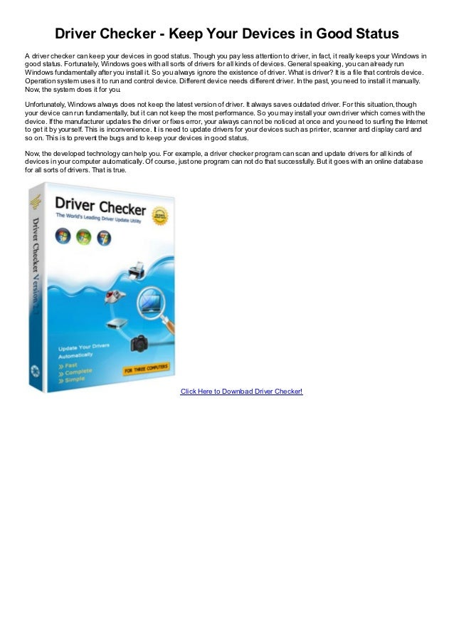 Driver Checker - Keep Your Devices in Good StatusA driver checker can keep your devices in good status. Though you pay les...