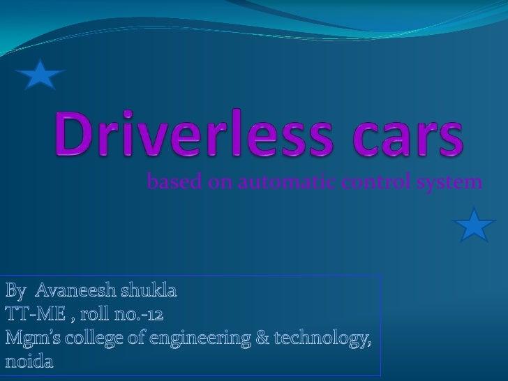 Driver-less cars by avaneesh shuka