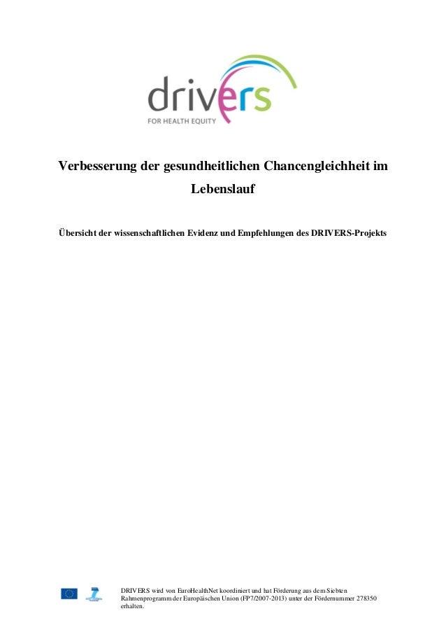 DRIVERS wird von EuroHealthNet koordiniert und hat Förderung aus dem Siebten Rahmenprogramm der Europäischen Union (FP7/20...