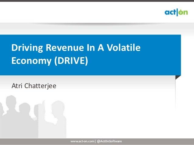 (DRIVE) Driving Revenue in a Volatile Economy