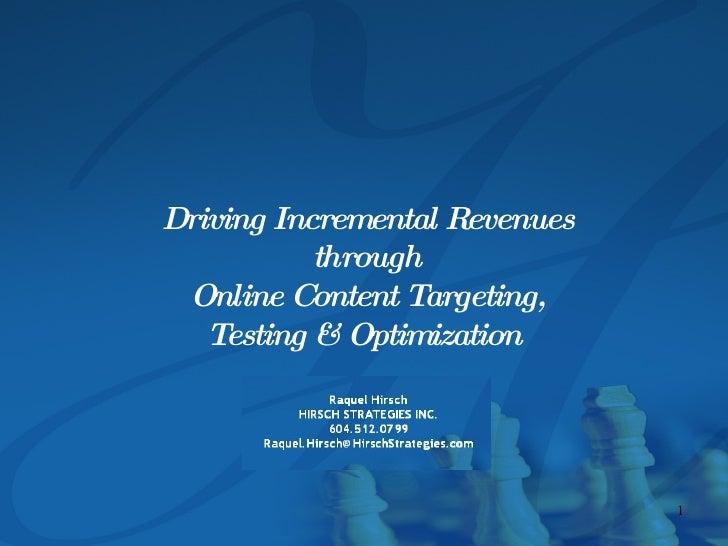 Driving Incremental Revenues  through  Online Content Targeting, Testing & Optimization