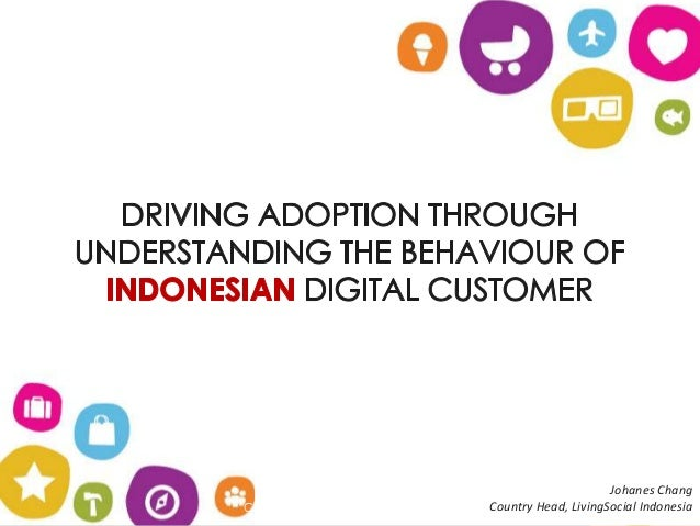 Driving adoption through understanding the behaviour of indonesian digital customer