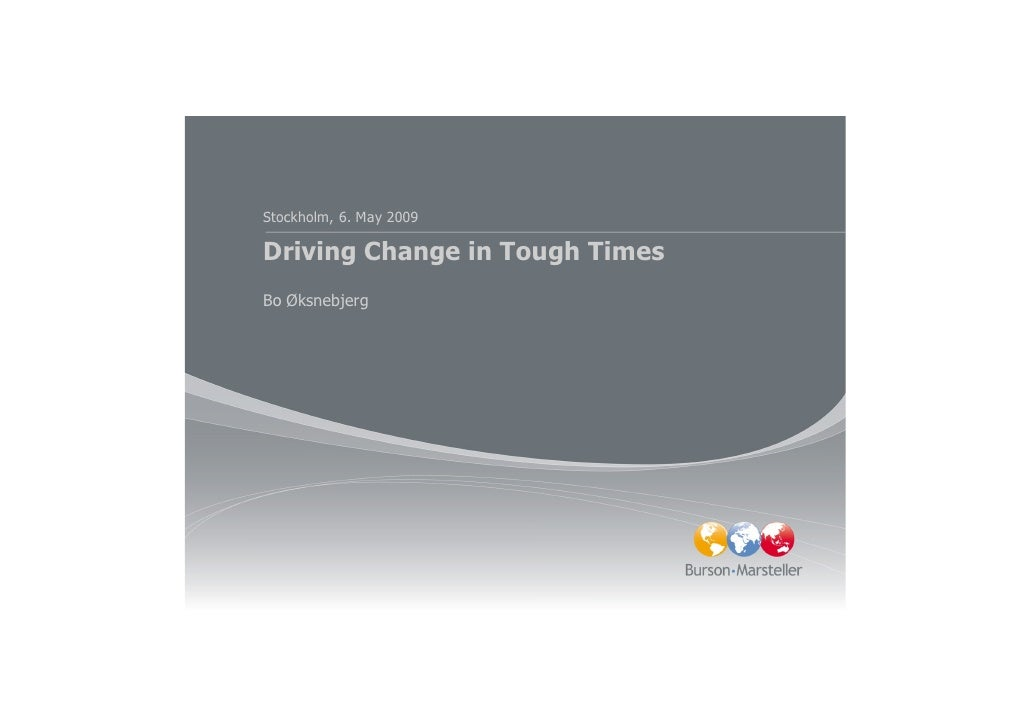 Driving changes in tough times