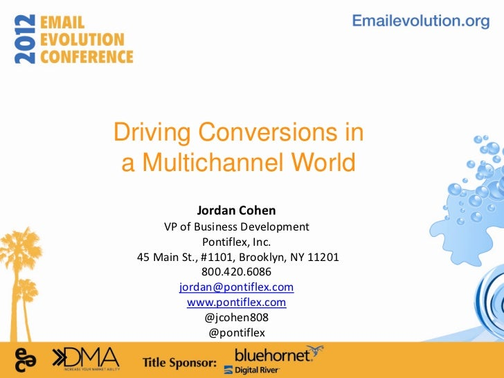 Driving Conversions ina Multichannel World             Jordan Cohen      VP of Business Development               Pontifle...