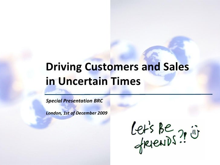 Driving Customers and Sales                              in Uncertain Times                              Special Presentat...