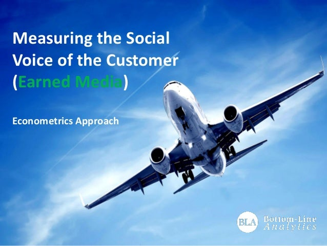 Measuring the Social Voice of the Customer (Earned Media) Econometrics Approach