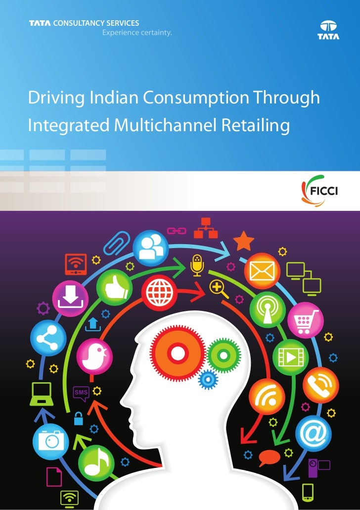 Driving Indian Consumption ThroughIntegrated Multichannel Retailing