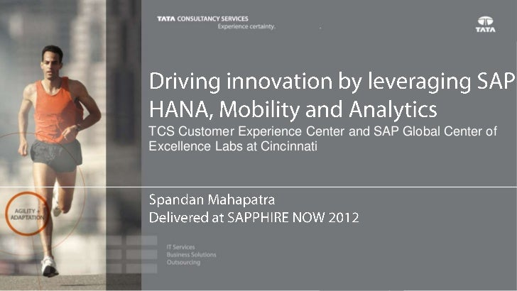 Driving innovation for industries by leveraging SAP HANA, Mobility and Analytics