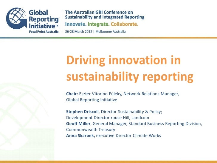 @GRIAusConf_Driving innovation in sustainability reporting - Stephen Driscoll