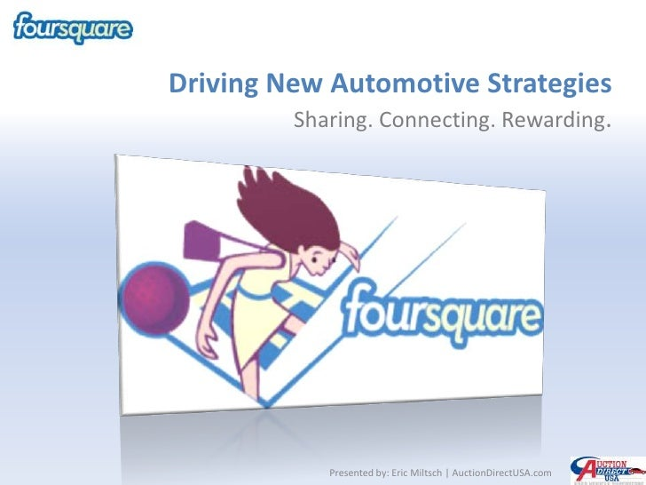 Driving New Automotive StrategiesSharing. Connecting. Rewarding.<br />Presented by: Eric Miltsch | AuctionDirectUSA.com<br />