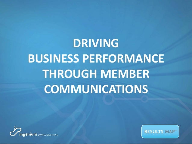DRIVING BUSINESS PERFORMANCE THROUGH MEMBER COMMUNICATIONS