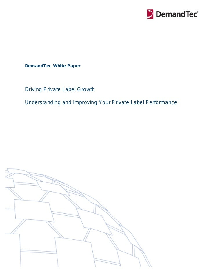 DemandTec White PaperDriving Private Label GrowthUnderstanding and Improving Your Private Label Performance