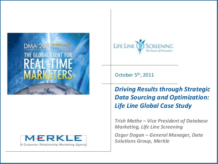 October 5th, 2011<br />Driving Results through Strategic Data Sourcing and Optimization: <br />Life Line Global Case Study...