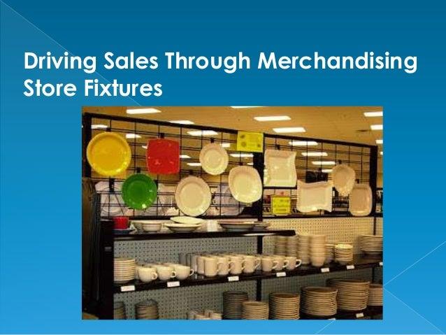 Driving Sales Through MerchandisingStore Fixtures