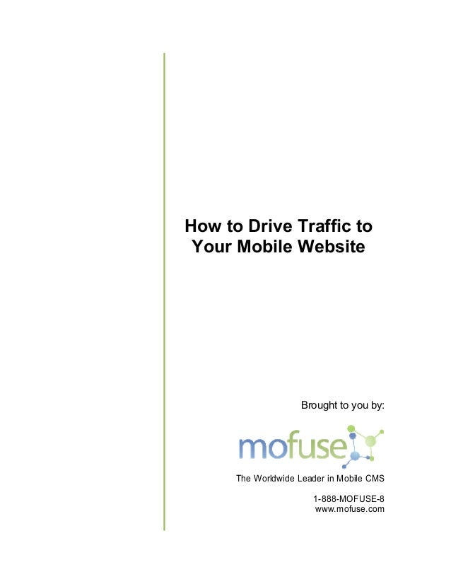 How to Drive Traffic to Your Mobile Website  our                    Brought to you by:      The Worldwide Leader in Mobile...