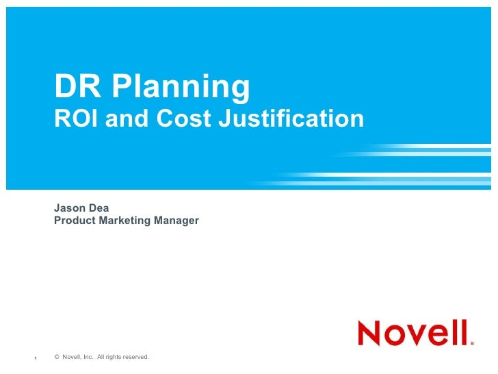DR Planning  ROI and Cost Justification Jason Dea Product Marketing Manager