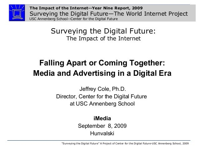 The Impact of the Internet--Year Nine Report, 2009 Surveying the Digital Future—The World Internet Project USC Annenberg S...