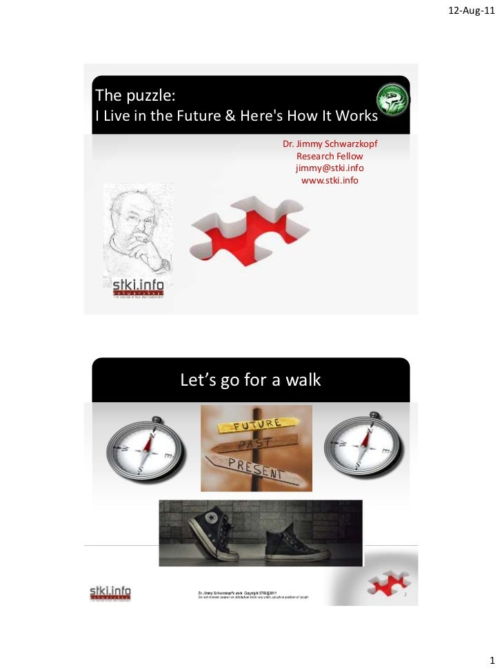 12-Aug-11The puzzle:I Live in the Future & Heres How It Works                           Dr. Jimmy Schwarzkopf             ...