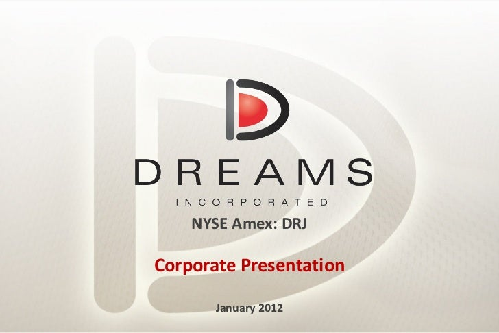 NYSE Amex: DRJ Corporate Presentation January 2012