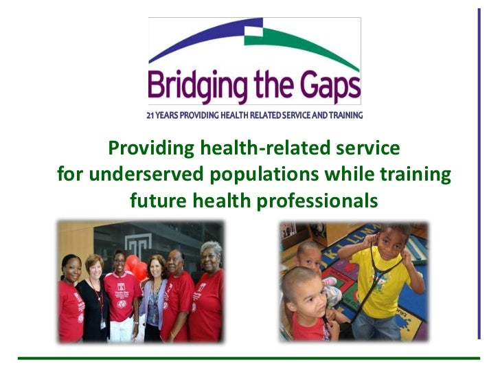 Providing health-related service for underserved populations while training future health professionals          <br />