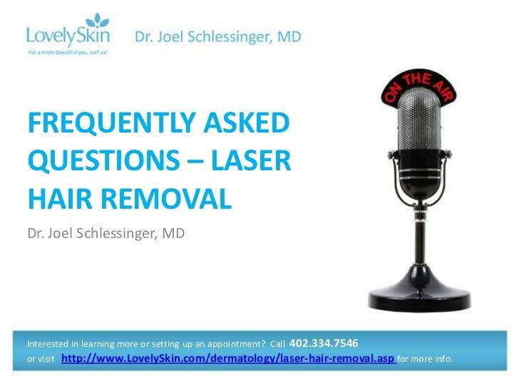Joel Schlessinger MD FAQ Hair Removal