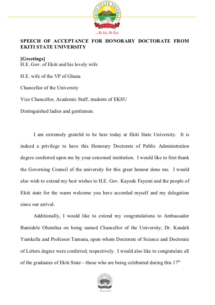 SPEECH OF ACCEPTANCE FOR HONORARY DOCTORATE FROMEKITI STATE UNIVERSITY[Greetings]H.E. Gov. of Ekiti and his lovely wifeH.E...