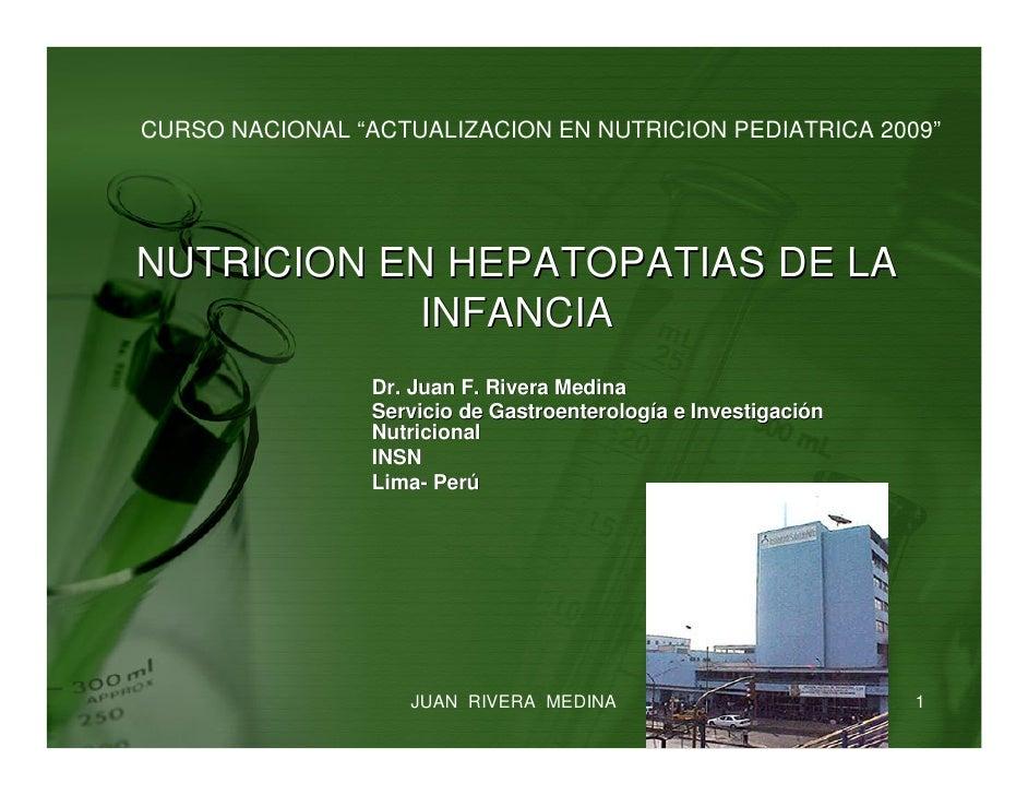 """CURSO NACIONAL """"ACTUALIZACION EN NUTRICION PEDIATRICA 2009""""     NUTRICION EN HEPATOPATIAS DE LA            INFANCIA       ..."""