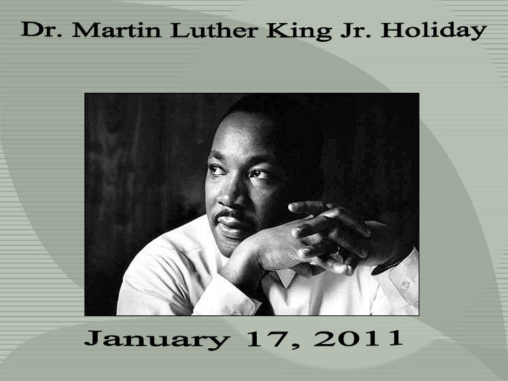 Dr. Martin Luther King Jr. Holiday January 17, 2011