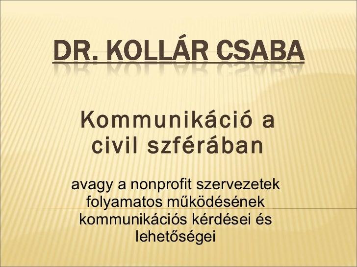 Dr. Kollár Csaba: Kommunikáció a civil szférában