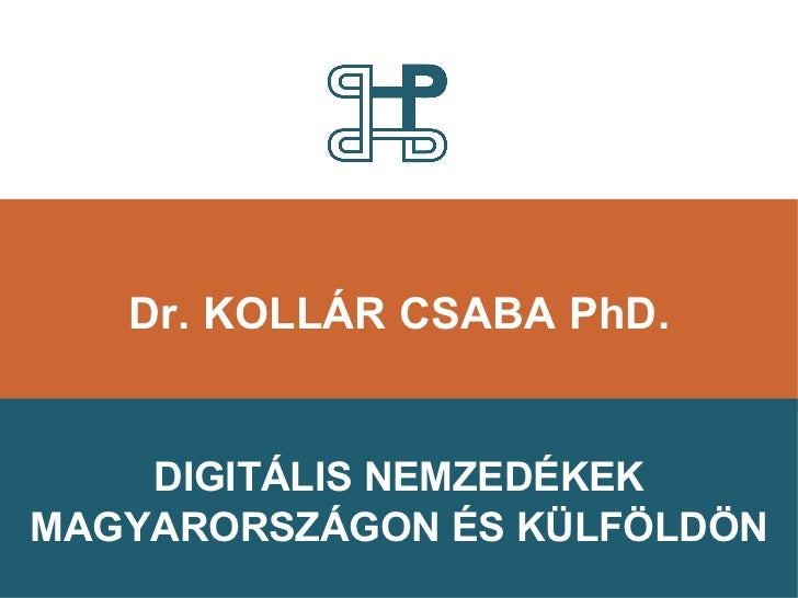 Dr. Kollár Csaba: Digitális nemzedékek Magyarországon és külföldön