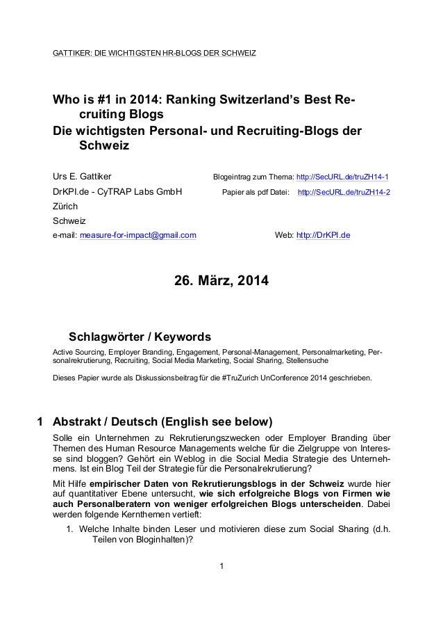 GATTIKER: DIE WICHTIGSTEN HR-BLOGS DER SCHWEIZ 1 Who is #1 in 2014: Ranking Switzerland's Best Re- cruiting Blogs Die wich...