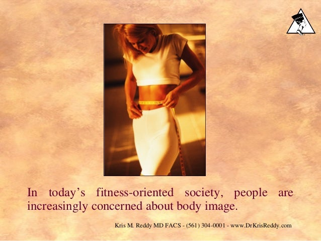 In today's fitness-oriented society, people are increasingly concerned about body image. Kris M. Reddy MD FACS - (561) 304...