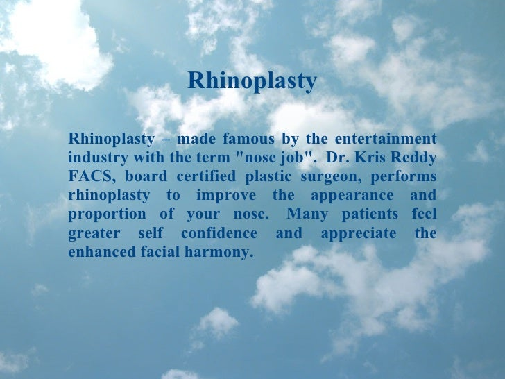 """Rhinoplasty Rhinoplasty – made famous by the entertainment industry with the term """"nose job"""". Dr. Kris Reddy FA..."""