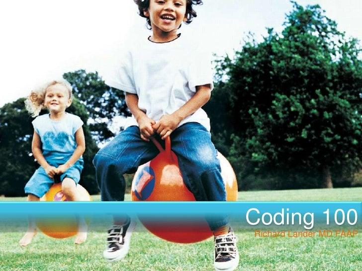 Coding 100Richard Lander MD FAAP
