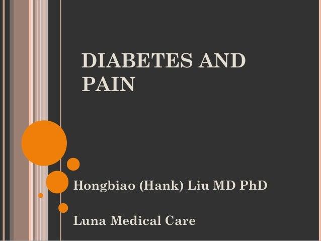 DIABETES AND PAINHongbiao (Hank) Liu MD PhDLuna Medical Care