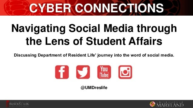 Navigating Social Media through the Lens of Student Affairs Discussing Department of Resident Life' journey into the word ...