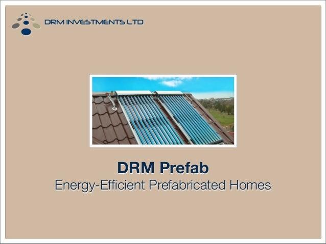 DRM Energy Efficient Prefab Homes